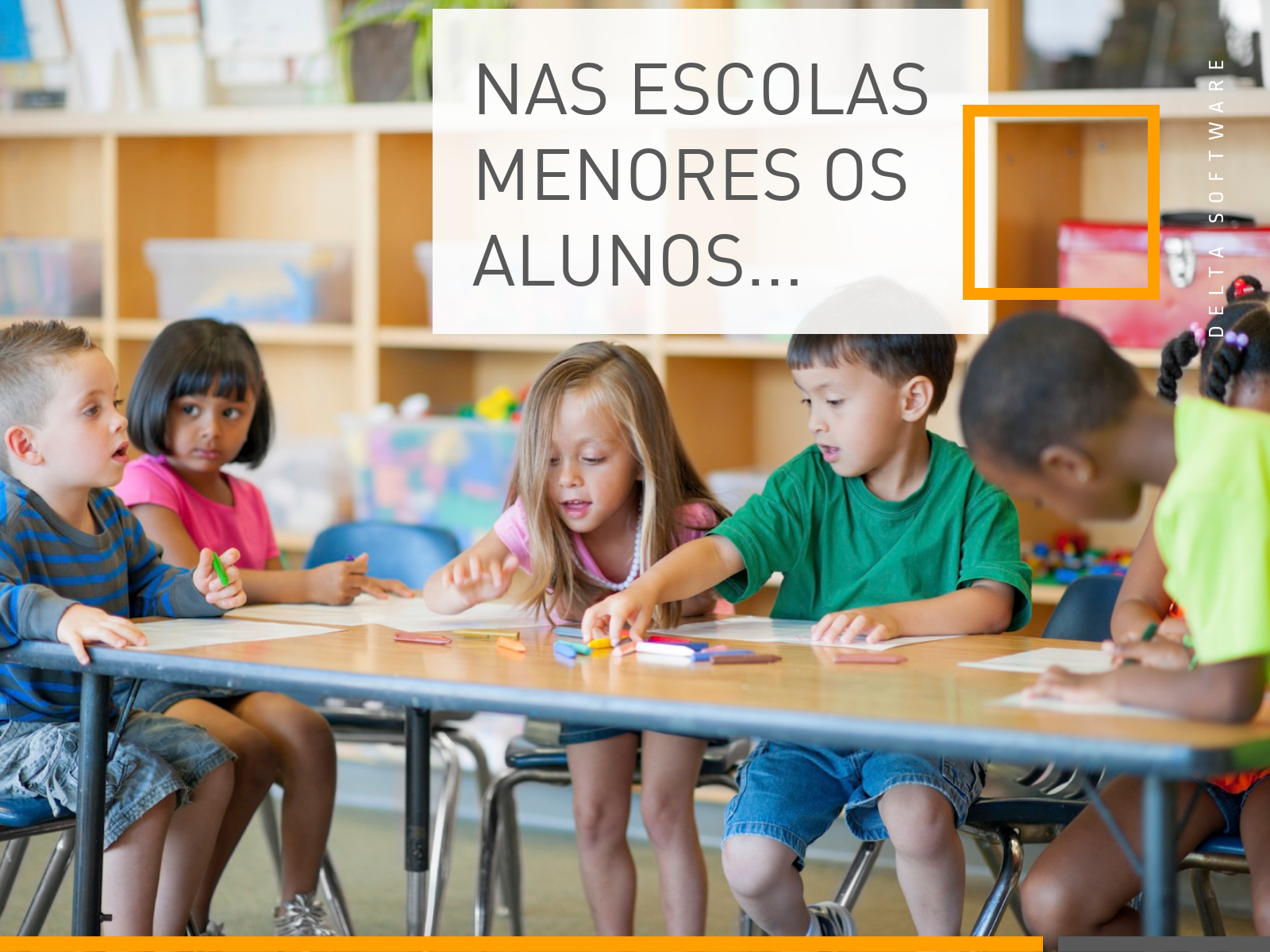 Nas escolas menores os alunos
